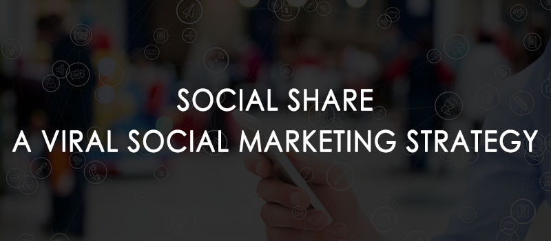 Social share - Viral social marketing strategy