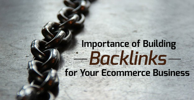 Importance of Backlinks for Your Ecommerce Business