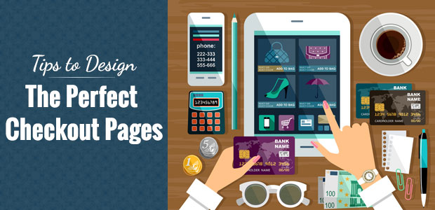 Tips to Design the Perfect Checkout Pages